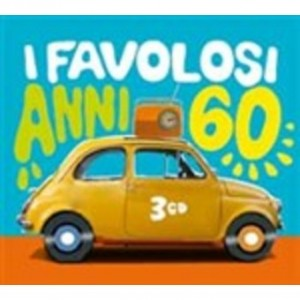 I FAVOLOSI ANNI 60 ( 3 CD )