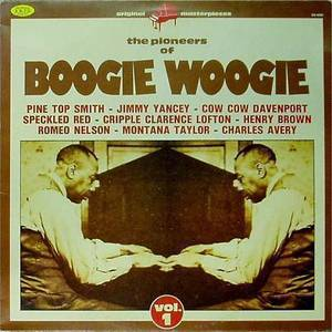 THE PIONEERS OF BOOGIE WOOGIE VOL.1