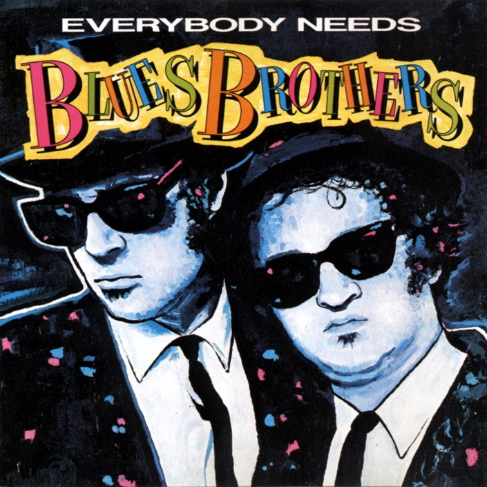 EVERYBODY NEEDS BLUES BROTHERS