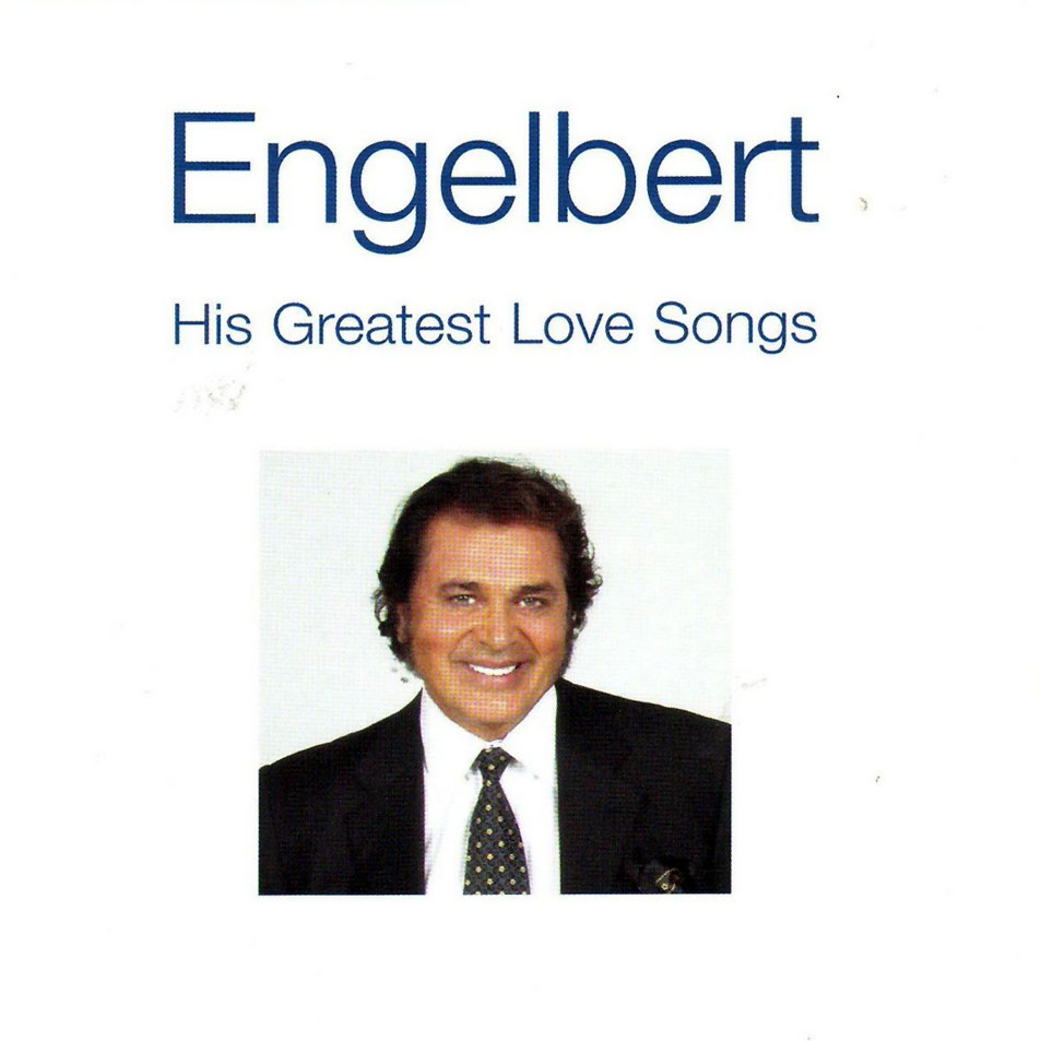 ENGELBERT HIS GREATEST LOVE SONGS