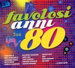 FAVOLOSI ANNI 80 ( 3 CD )